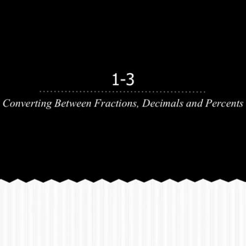 1-3 Converting between Fraction, Decimals and