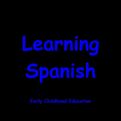 Learning Spanish in Early Childhood Education
