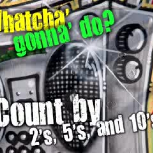 Whatcha' Gonna' Do-   (Count by 2