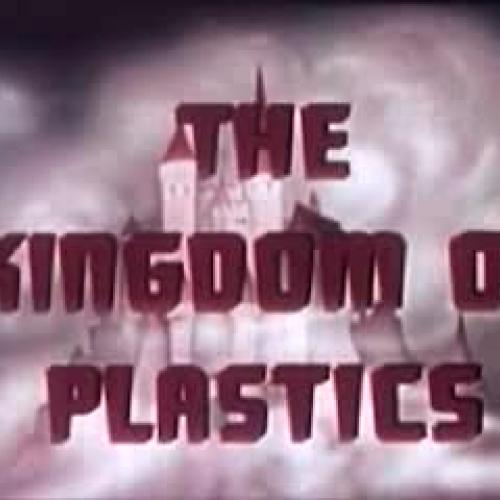 The Kingdom of Plastics (1940's) Chemis