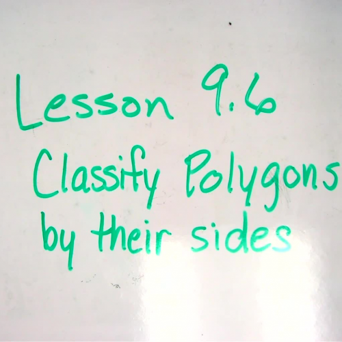 Lesson 9.6  Classify Polygons by their sides