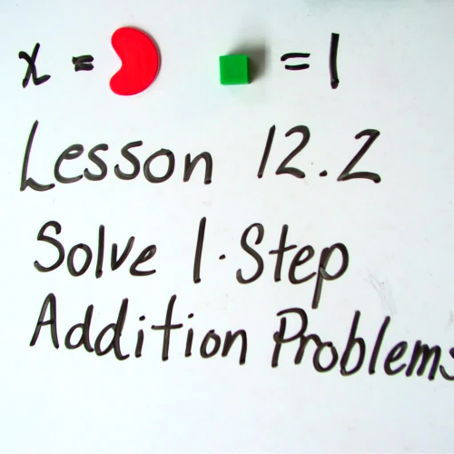 Lesson 12.2  Solve 1 Step Addition Problems