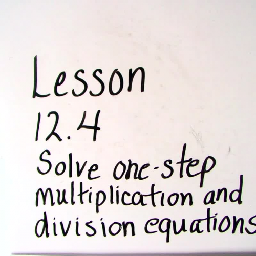 Lesson 12.4 Solve one-step multiplication and