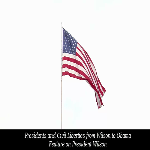 Sam Walker, Presidents & Civil Liberties from Wilson to Obama - Feature on President Wilson