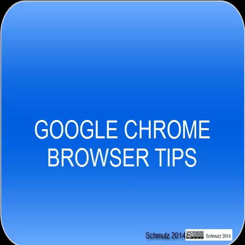 Google Chrome Browser Tips