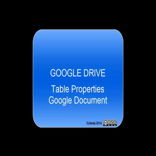 Google Drive - Table Properties Google Document