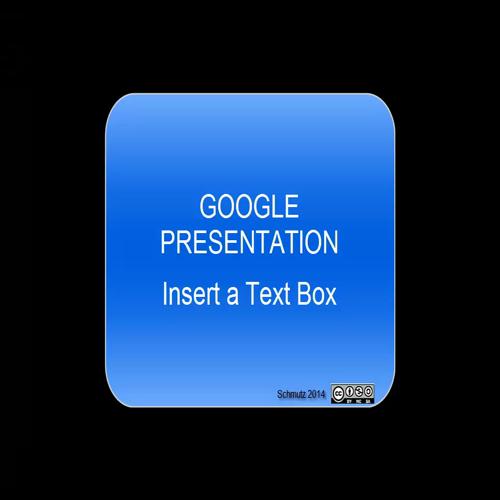 Google Presentations - Insert Text Box
