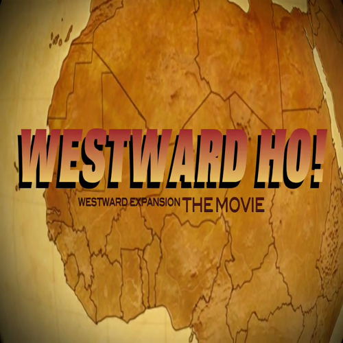 Westward Ho! westward expansion the movie