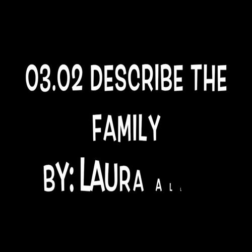 3.04 DESCRIBE THE FAMILY