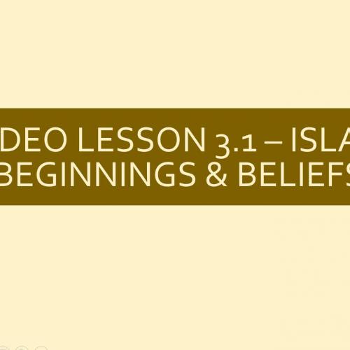 WHI.3.1 - Islam Beginnings & Beliefs