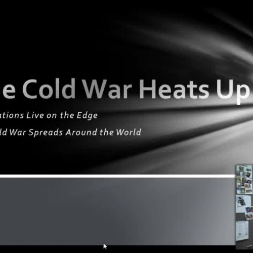 The Cold War Heats Up 4: The Cold War Spreads Around the Globe