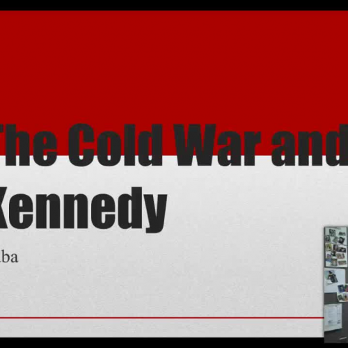 The Cold War and Kennedy: Cuba