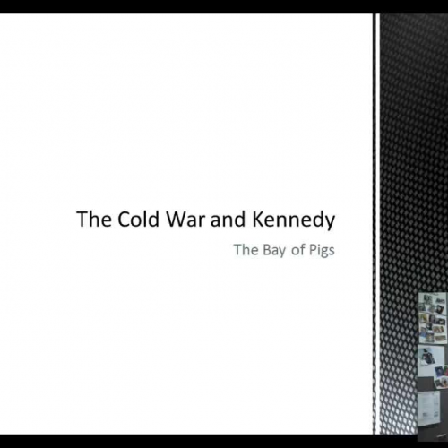 The Cold War and Kennedy: The Bay of Pigs