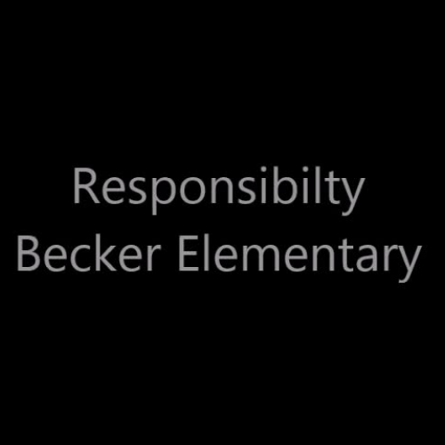 Responsibility Core Value at Becker Elementary