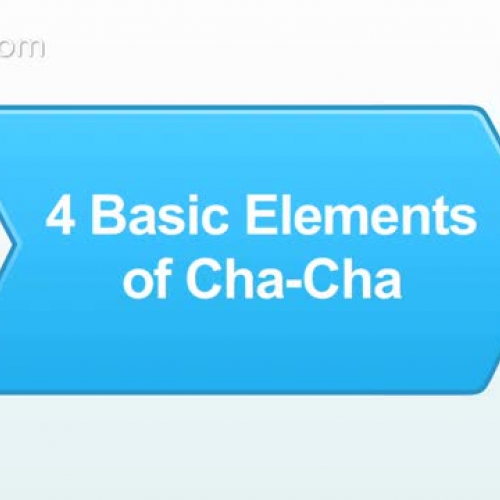 4 Basic Elements of Cha-Cha
