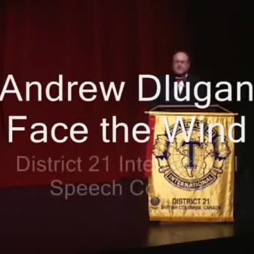 Andrew Dlugan - Face the Wind - Toastmasters Speech Contest