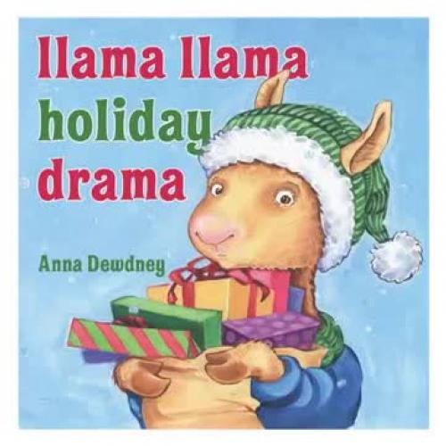 Llama Llama Holiday Drama By: Anna Dewdney