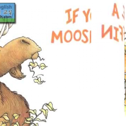 If You Give a Moose a Muffin By: Laura Numeroff