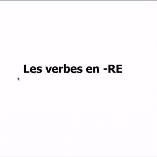Les verbes en -RE