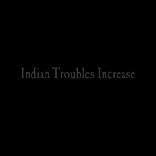 Indian Troubles Increase
