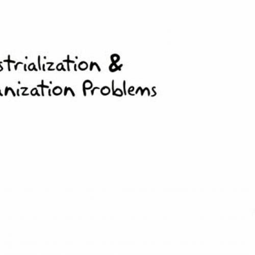 Problems with Industrialization & Urbanization
