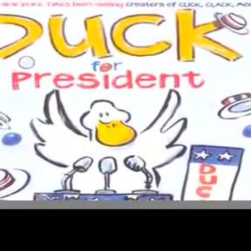 Duck for President By: Doreen Cronin
