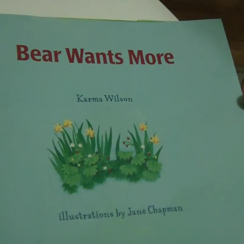 Bear Wants More By: Karma Wilson