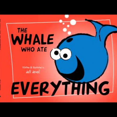 The Whale Who Ate Everything By: Dan Devoe
