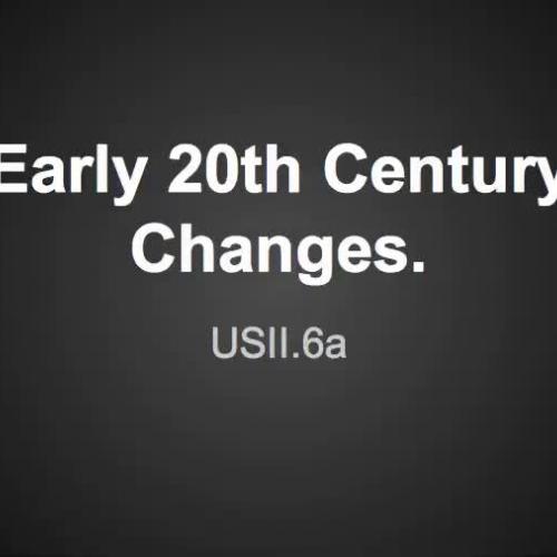Early Twentieth Century Changes