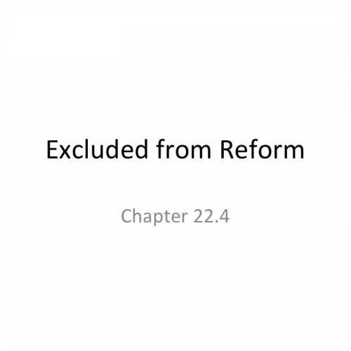 Excluded from Reform