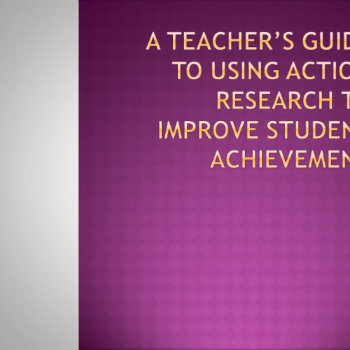 Action Research: A Teacher's Guide to solving problems