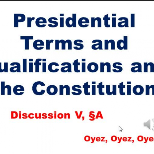 5A - Presidential Terms and Qualifications