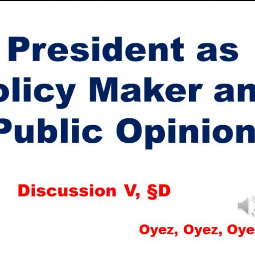5D: President and Policy Maker and Public Opinion