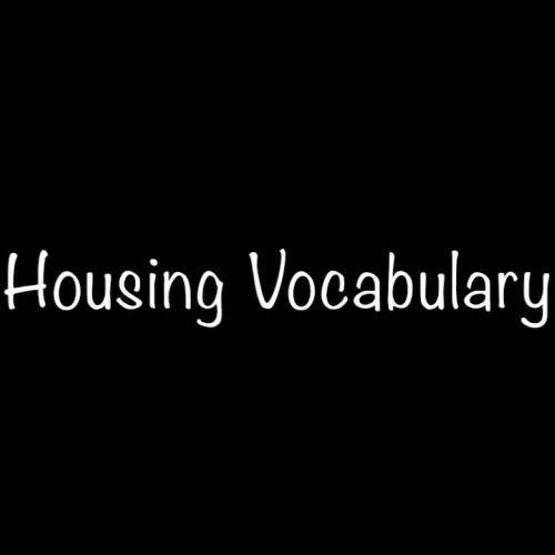 Housing Vocabulary