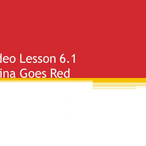 WHII.6.1 - China Goes Red