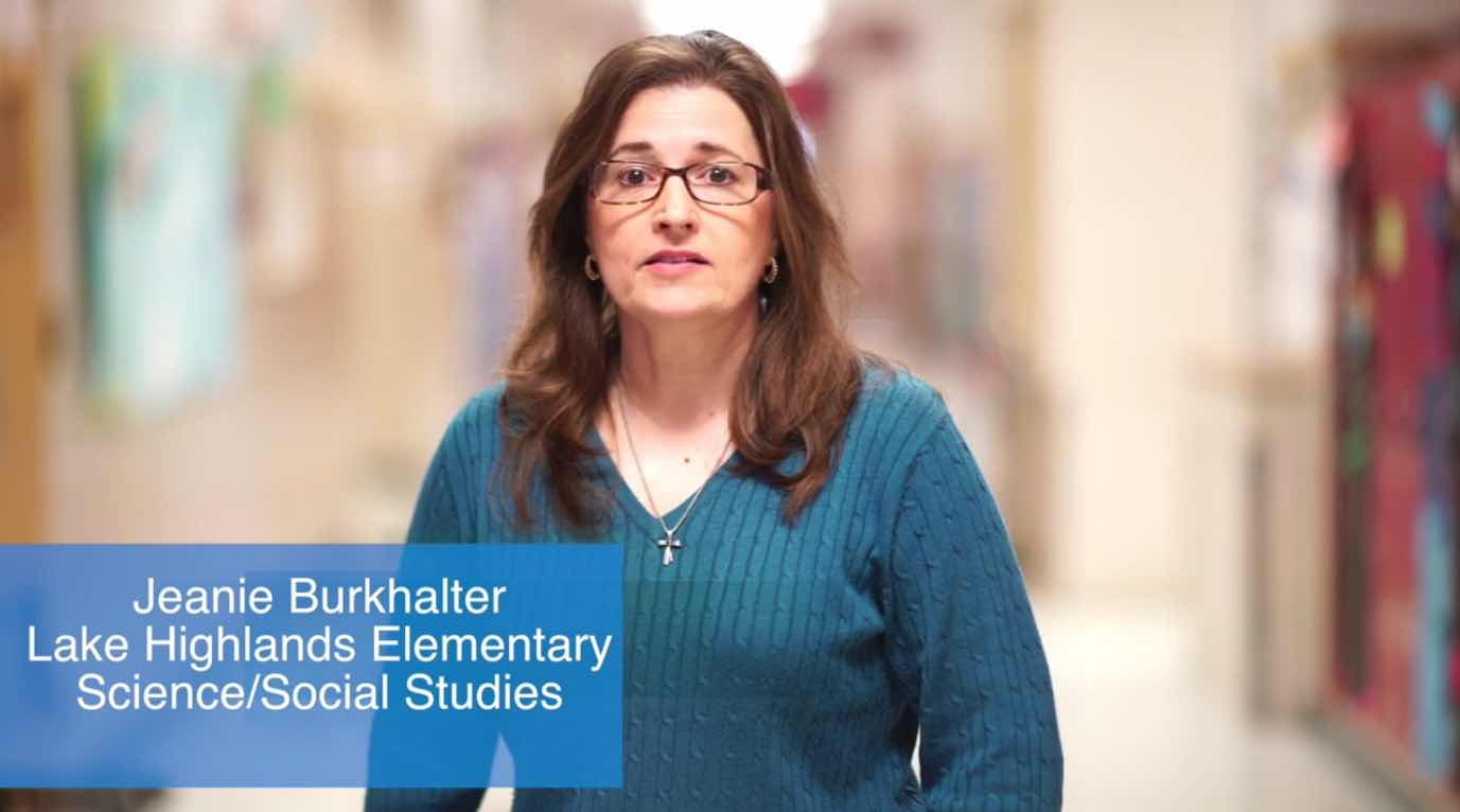 Jeanie Burkhalter, Lake Highlands Elementary,  Science and Social Studies, Testimonial