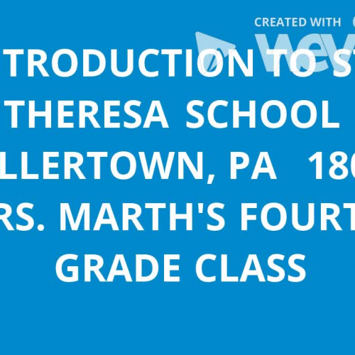 Introduction to St. Theresa School Hellertown, PA Fourth Grade Class