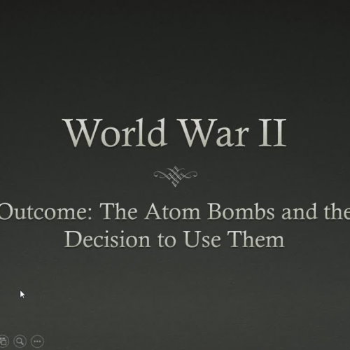 WWII Atomic Bomb Lecture - US History