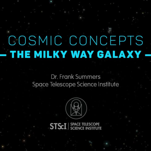Cosmic Concepts - The Milky Way Galaxy