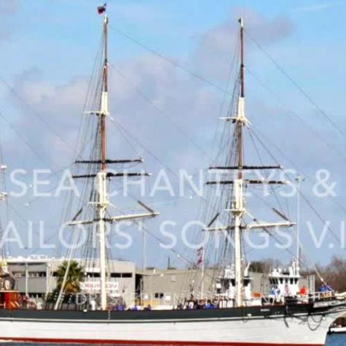 Sea Chanteys and Sailors' Songs v. III