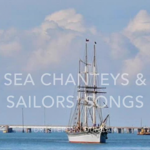 Sea Chanteys and Sailors' Songs v. I