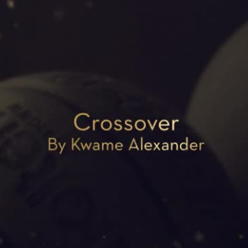 """Crossover"" by Kwame Alexander"