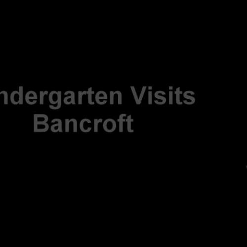 Kindergarten Visits Bancroft