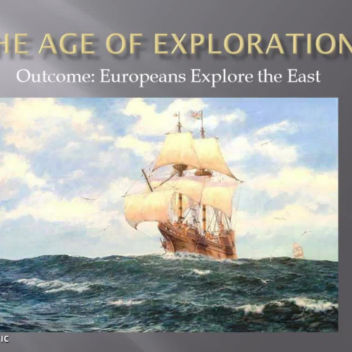 Age of Exploration - Europeans Explore the East