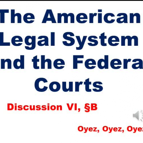 6B: The American Legal System and the Federal Courts
