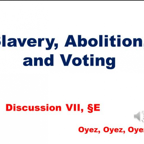 7E: Slavery, Abolition, and Voting