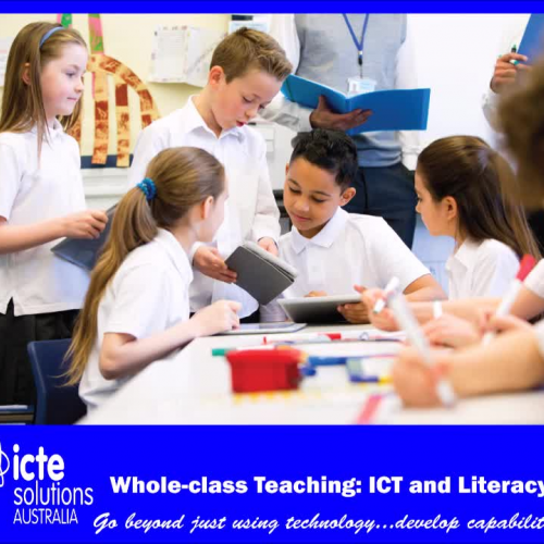 Whole-class Teaching: Developing student ICT capability and literacy together