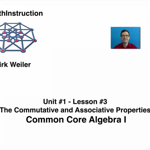Common Core Algebra I.Unit 1.Lesson 3.The Commutative and Associative Properties.by eMathInstruction