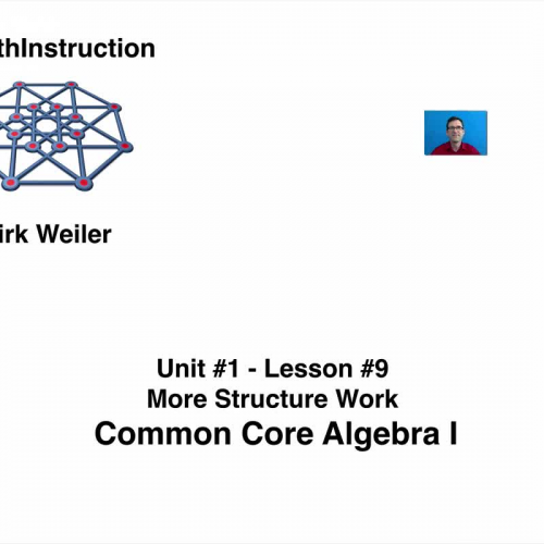 Common Core Algebra I.Unit 1.Lesson 9.More Structure Work.By eMathInstruction