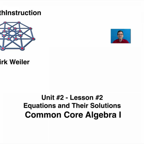 Common Core Algebra I.Unit 2.Lesson 1.Equations and Their Solutions.by eMathInstruction